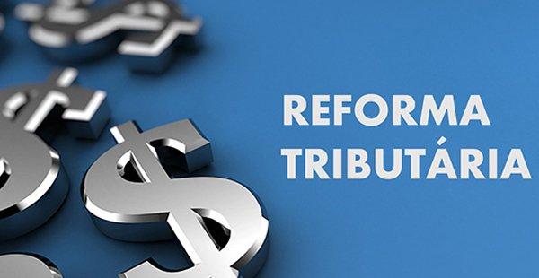 Reforma tributária: entenda as três etapas da proposta que o ...